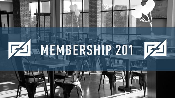 Membership 201